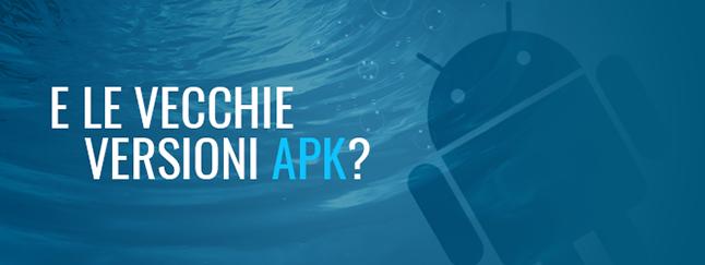 Dove reperire le vecchie versioni delle apps Android